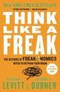 The authors of FREAKONOMICS offer to retrain your brain!