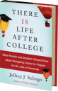 Read the groundbreaking new book from Jeff Selingo, THERE IS LIFE AFTER COLLEGE